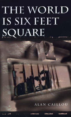 The World is Six Feet Square by Alan Caillou image