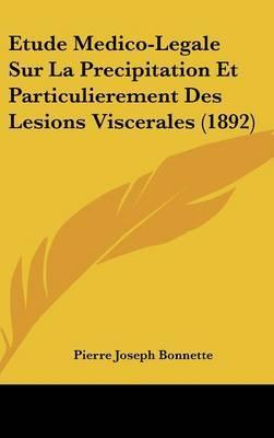 Etude Medico-Legale Sur La Precipitation Et Particulierement Des Lesions Viscerales (1892) by Pierre Joseph Bonnette image
