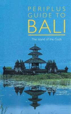 Periplus Guide to Bali: The Island of the Gods by Bill Dalton image