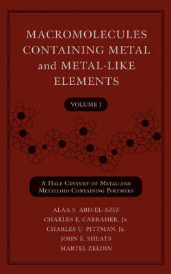 Macromolecules Containing Metal and Metal-like Elements: v. 1 by Alaa S Abd-El-Aziz