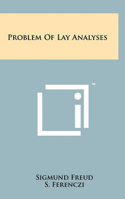 Problem of Lay Analyses by Sigmund Freud