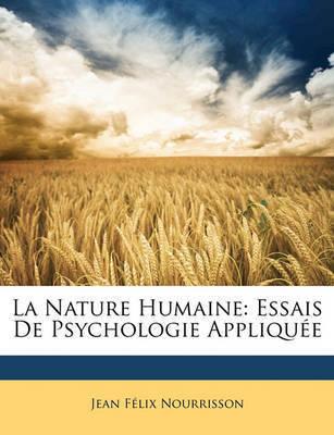 La Nature Humaine: Essais de Psychologie Applique by Jean Flix Nourrisson