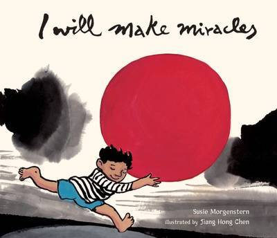 I Will Make Miracles by Susie Morgenstern
