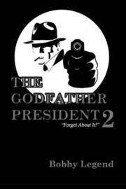 The Godfather President II by Bobby Legend