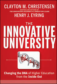 The Innovative University by Clayton M Christensen