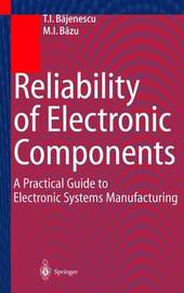 Reliability of Electronic Components by Titu Bajenescu