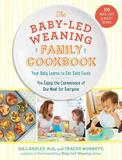 The Baby-Led Weaning Family Cookbook by Tracey Murkett
