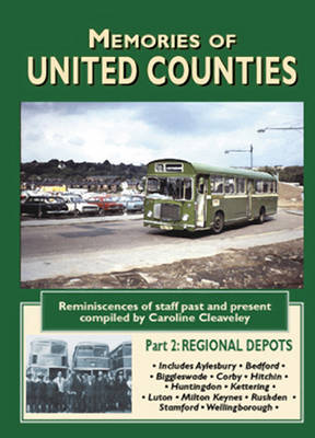 Memories of United Counties - Regional Depots: v. 2 by Caroline Cleaveley