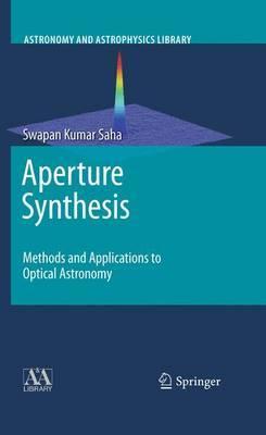 Aperture Synthesis by Swapan Kumar Saha