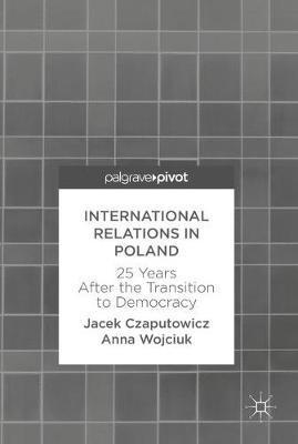 International Relations in Poland by Jacek Czaputowicz
