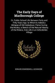 The Early Days of Marlborough College by Edward Dowdeswell Lockwood image