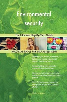 Environmental Security the Ultimate Step-By-Step Guide by Gerardus Blokdyk