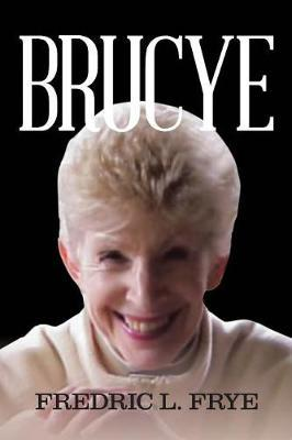 Brucye by Fredric L. Frye