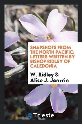 Snapshots from the North Pacific by W Ridley