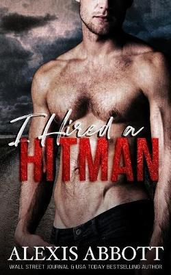 I Hired a Hitman by Alexis Abbott image