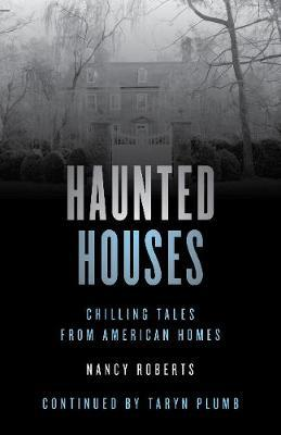 Haunted Houses by Nancy Roberts