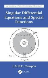 Singular Differential Equations and Special Functions by Luis Manuel Braga Da Costa Campos