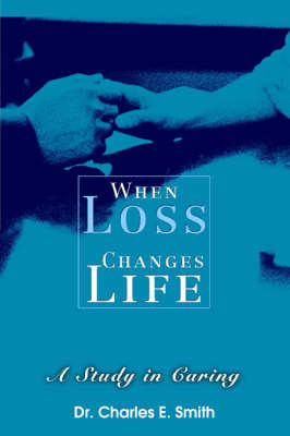 When Loss Changes Life by Charles E Smith image