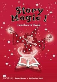 Story Magic 1 Teachers Book International by Susan House image