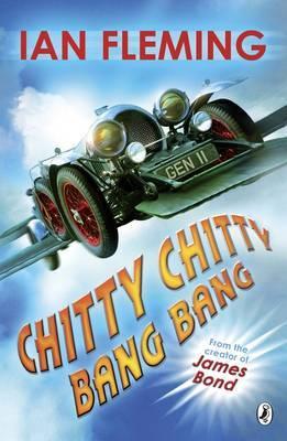 Chitty Chitty Bang Bang by Ian Fleming