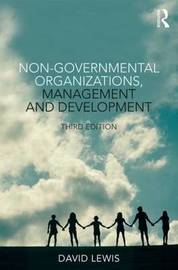 Non-Governmental Organizations, Management and Development by David Lewis