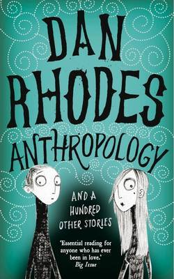 Anthropology by Dan Rhodes image