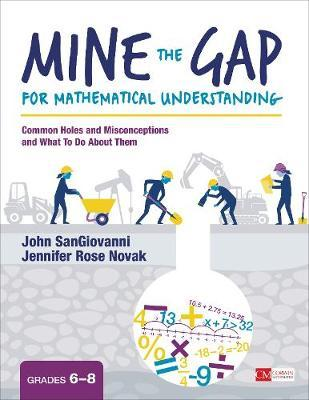 Mine the Gap for Mathematical Understanding, Grades 6-8 by John J Sangiovanni