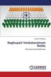 Raghupati Venkataratnam Naidu by Reddeppa Settivari