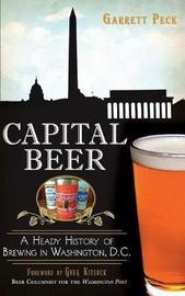 Capital Beer by Garrett Peck