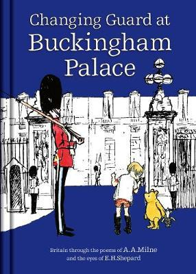 Winnie-the-Pooh: Changing Guard at Buckingham Palace by A.A. Milne