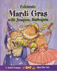 Celebra El Mardi Gras Con Joaquin, Arlequin by Alma Flor Ada