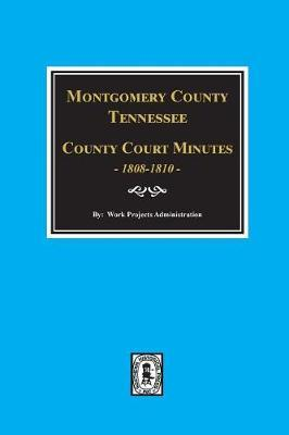 Montgomery County, Tennessee, County Court Minutes, 1808-1810. by Work Projects Administration image