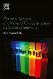 Chemical Analysis and Material Characterization by Spectrophotometry by Bhim Prasad Kafle