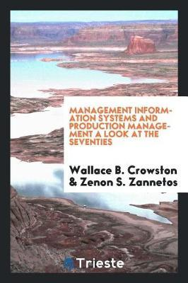 Management Information Systems and Production Management a Look at the Seventies by Wallace B Crowston image
