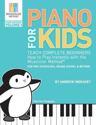 Piano For Kids by Andrew Ingkavet