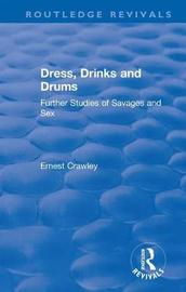 Revival: Dress, Drinks and Drums (1931) by Ernest Crawley