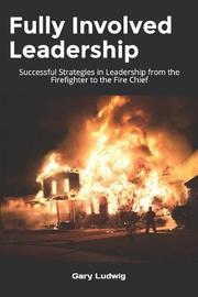 Fully Involved Leadership by Gary Ludwig