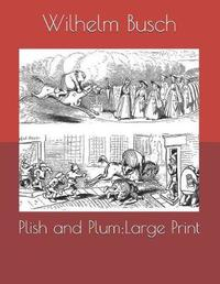 Plish and Plum by Wilhelm Busch