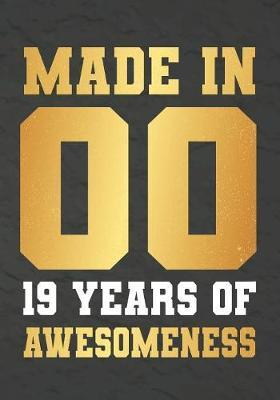 Made In 00 19 Years Of Awesomeness by Omi Kech