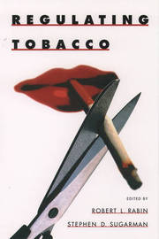 Regulating Tobacco by Robert L Rabin