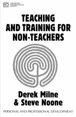 Teaching and Training for Non-Teachers by Derek L. Milne image