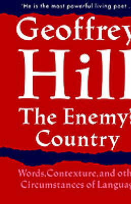 The Enemy's Country by Geoffrey Hill