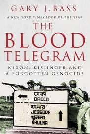 The Blood Telegram by Gary Jonathan Bass