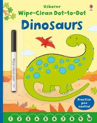 Wipe-Clean Dot-to-Dot Dinosaurs by Felicity Brooks
