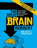 The Great Brain Robbery: What Everyone Should Know About Teenagers and Drugs (Updated) by Tom Scott
