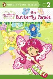 The Butterfly Parade by Mickie Matheis