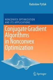 Conjugate Gradient Algorithms in Nonconvex Optimization by Radoslaw Pytlak