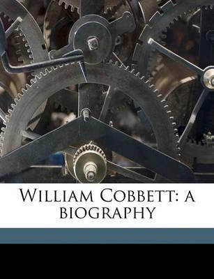 William Cobbett: A Biography by Professor Edward Smith image