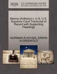 Menna (Anthony) V. U.S. U.S. Supreme Court Transcript of Record with Supporting Pleadings by Norman R Atkins