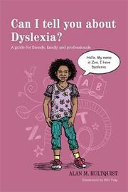 Can I tell you about Dyslexia? by Alan M. Hultquist